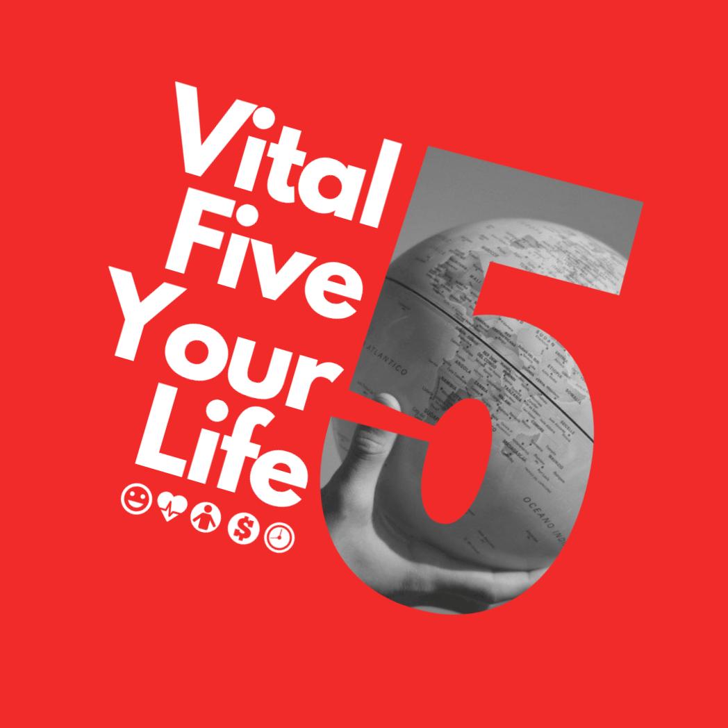Vital Five Your Life  …